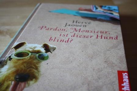 Hervé Jaouen: Pardon, Monsieur, ist dieser Hund blind?